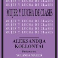 Mujer y lucha de clases - Aleksandra Kollontái