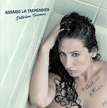 "Rosario la tremendita - ""Delirium tremens"""