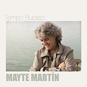 """Mayte Martín - """"Tempo Rubato"""""""