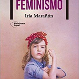 Educar en el feminismo - Iria Marañón