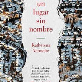 En un lugar sin nombre - Katherena Vermette