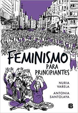 Feminismo para principiantes - Nuria Varela y Antonia Santolaya