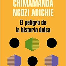 El peligro de la historia única - Chimamanda Ngozi Adichie