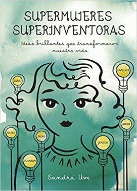 Supermujeres, superinventoras - Sandra Uve